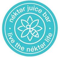 NÉKTER JUICE BAR LIVE THE NÉKTER LIFE