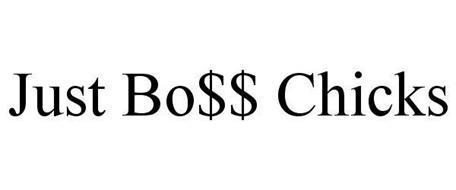 JUST BO$$ CHICKS