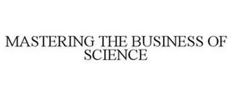 MASTERING THE BUSINESS OF SCIENCE
