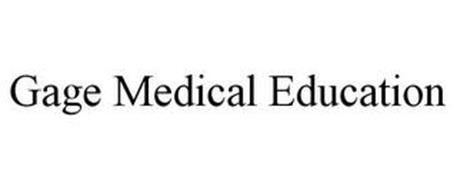 GAGE MEDICAL EDUCATION