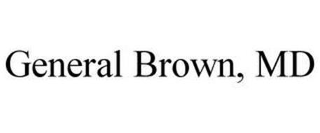 GENERAL BROWN, MD