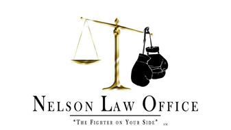 "NELSON LAW OFFICE ""THE FIGHTER ON YOUR SIDE"""