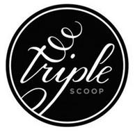 TRIPLE SCOOP
