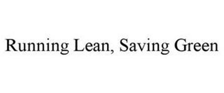 RUNNING LEAN. SAVING GREEN.