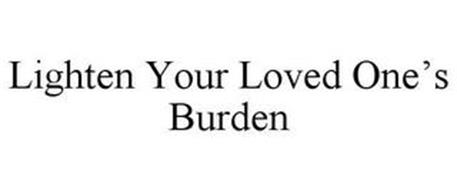 LIGHTEN YOUR LOVED ONE'S BURDEN
