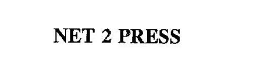 NET 2 PRESS