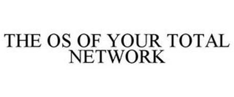 THE OS OF YOUR TOTAL NETWORK