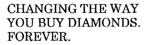 CHANGING THE WAY YOU BUY DIAMONDS. FOREVER.