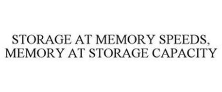 STORAGE AT MEMORY SPEEDS, MEMORY AT STORAGE CAPACITY