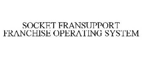 SOCKET FRANSUPPORT FRANCHISE OPERATING SYSTEM
