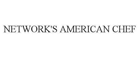 NETWORK'S AMERICAN CHEF