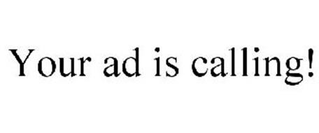 YOUR AD IS CALLING!
