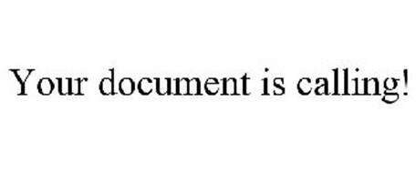 YOUR DOCUMENT IS CALLING!