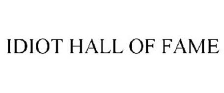 IDIOT HALL OF FAME