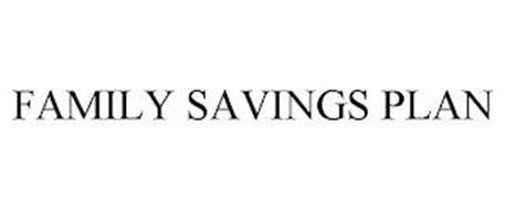 FAMILY SAVINGS PLAN