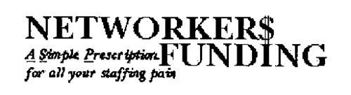 NETWORKERS FUNDING, A SIMPLE PRESCRIPTION FOR ALL YOUR STAFFING PAIN