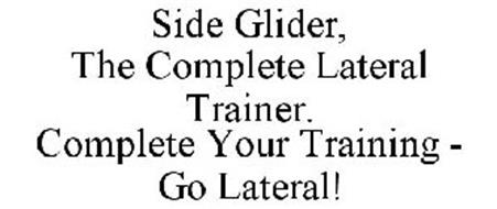 SIDE GLIDER, THE COMPLETE LATERAL TRAINER. COMPLETE YOUR TRAINING - GO LATERAL!