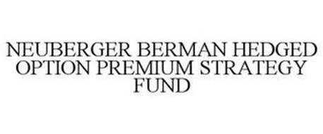 NEUBERGER BERMAN HEDGED OPTION PREMIUM STRATEGY FUND