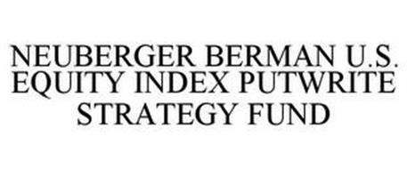 NEUBERGER BERMAN U.S. EQUITY INDEX PUTWRITE STRATEGY FUND