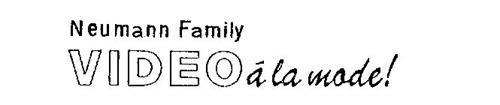 NEUMANN FAMILY VIDEO A LA MODE!