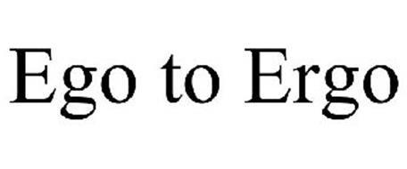 EGO TO ERGO