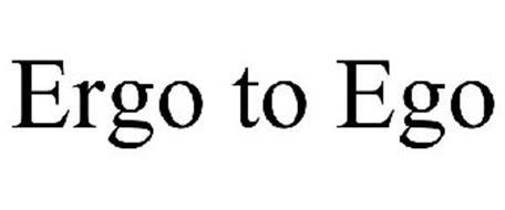 ERGO TO EGO