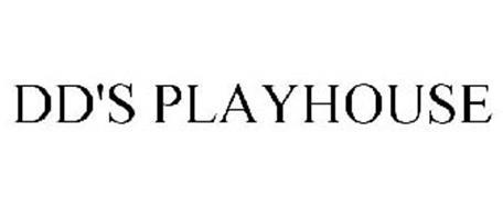 DD'S PLAYHOUSE