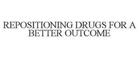 REPOSITIONING DRUGS FOR A BETTER OUTCOME