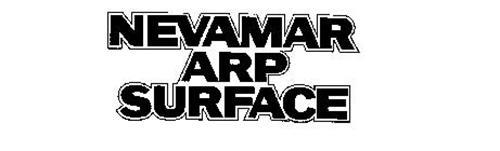 NEVAMAR ARP SURFACE