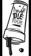 NEVER DIE TOUR