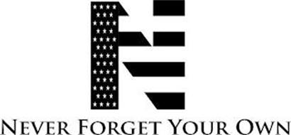 N NEVER FORGET YOUR OWN