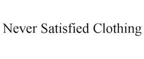 NEVER SATISFIED CLOTHING