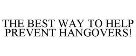 THE BEST WAY TO HELP PREVENT HANGOVERS!
