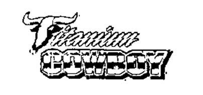 TITANIUM COWBOY