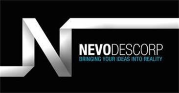 N NEVODESCORP BRINGING YOUR IDEAS INTO REALITY
