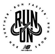 RUN FURTHER. RUN FASTER. RUN MORE. RUN ON. NB NEW BALANCE