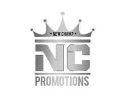 NEW CHAMP NC PROMOTIONS
