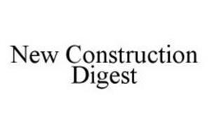 NEW CONSTRUCTION DIGEST