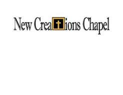 NEW CREATIONS CHAPEL