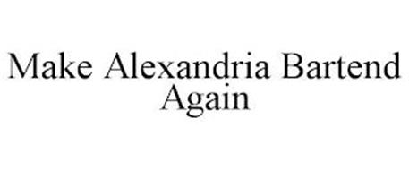MAKE ALEXANDRIA BARTEND AGAIN