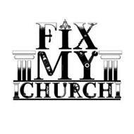 FIX MY CHURCH