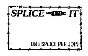 SPLICE IT ONE SPLICE PER JOIN