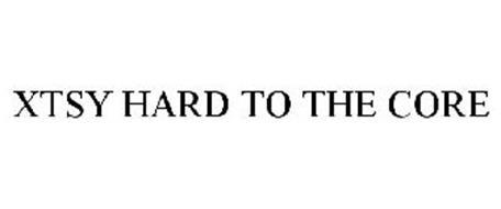 XTSY HARD TO THE CORE
