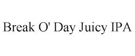 BREAK O' DAY JUICY IPA