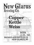 NEW GLARUS BREWING CO. COPPER KETTLE WEISS BEER 12 FL. OZ. BREWED AND BOTTLED IN NEW GLARUS, WI