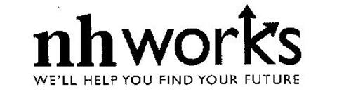 NHWORKS WE'LL HELP YOU FIND YOUR FUTURE