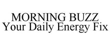 MORNING BUZZ YOUR DAILY ENERGY FIX