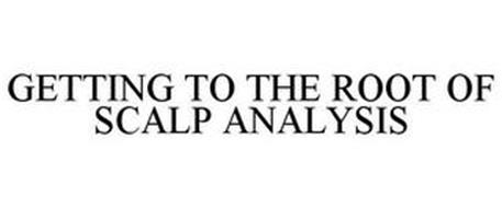 GETTING TO THE ROOT OF SCALP ANALYSIS