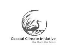COASTAL CLIMATE INITIATIVE OUR SHORE, OUR FUTURE