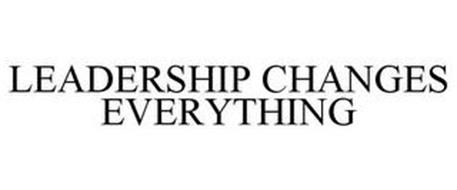 LEADERSHIP CHANGES EVERYTHING